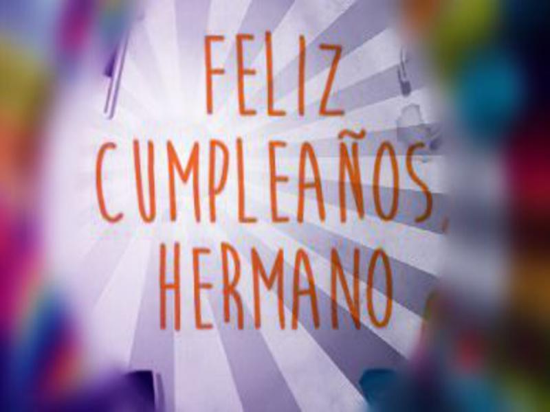 Mensajes Y Frases De Feliz Cumpleaños Hermano