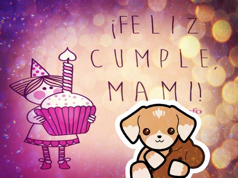 Feliz Cumpleaños Mama Con Mensajes Y Frases Imagenes Lindas